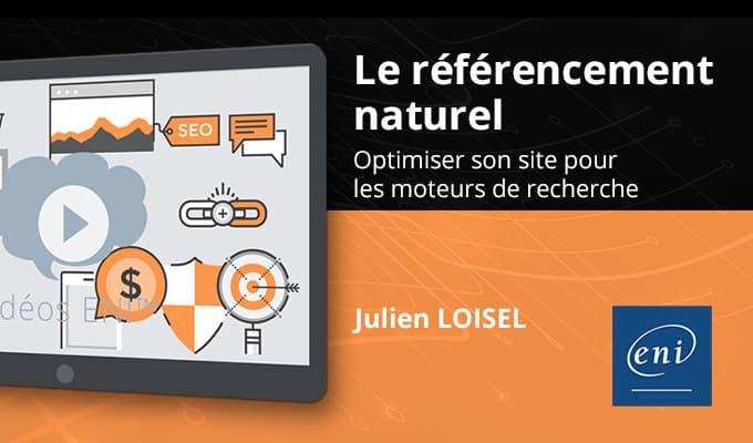 Sortie de la formation vidéo «Le référencement naturel – Optimiser son site pour les moteurs de recherche» aux éditions ENI